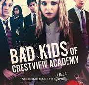 Bad Kids of Crestview Academy (2017)